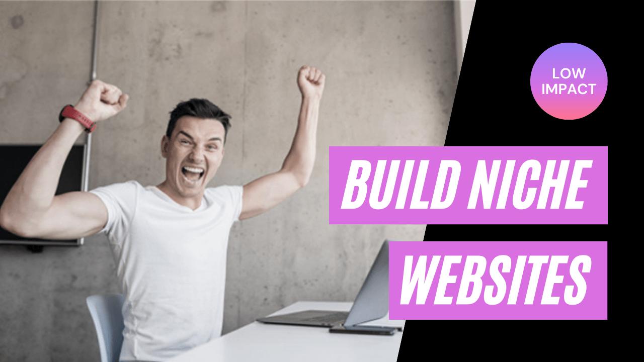 Set yourself free build niche websites